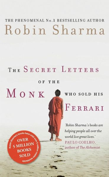 The Secret Letters Of The Monk Who Sold His Ferrari Ebook Epub Von Robin Sharma Portofrei Bei Bücher De