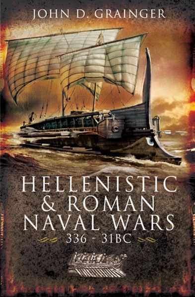 Hellenistic and Roman Naval Wars (eBook, ePUB) - Grainger, John D.