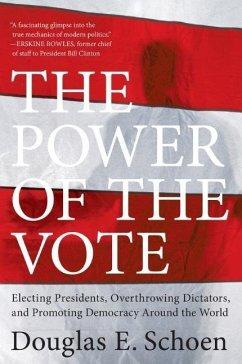 The Power of the Vote (eBook, ePUB) - Schoen, Douglas E.