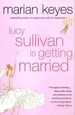 Lucy Sullivan Is Getting Married (eBook, ePUB)