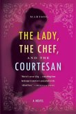 The Lady, the Chef, and the Courtesan (eBook, ePUB)