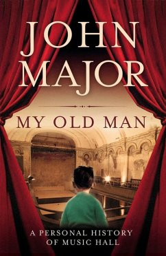 My Old Man: A Personal History of Music Hall (eBook, ePUB) - Major, John
