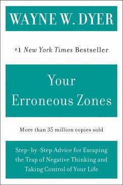 Your Erroneous Zones (eBook, ePUB) - Dyer, Wayne W.