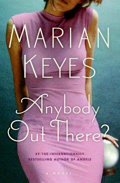 Anybody Out There? (eBook, ePUB) - Keyes, Marian