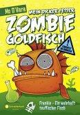 Frankie - Ein wahrhaft teuflischer Fisch / Mein dicker fetter Zombie-Goldfisch Bd.2