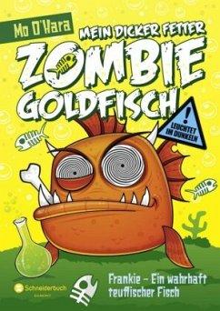 Frankie - Ein wahrhaft teuflischer Fisch / Mein dicker fetter Zombie-Goldfisch Bd.2 - O'Hara, Mo
