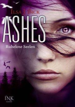 Ruhelose Seelen / Ashes Bd.3 - Bick, Ilsa J.
