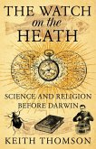 The Watch on the Heath: Science and Religion before Darwin (Text Only) (eBook, ePUB)