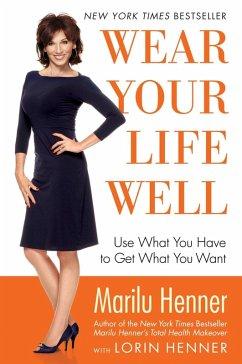 Wear Your Life Well (eBook, ePUB) - Henner, Marilu