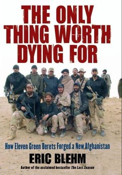 The Only Thing Worth Dying For (eBook, ePUB) - Blehm, Eric