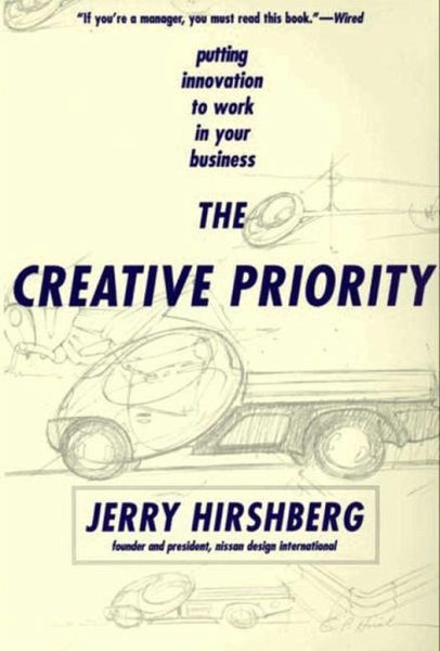 the creative priority ebook epub von jerry hirshberg portofrei bei b. Black Bedroom Furniture Sets. Home Design Ideas