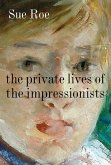 The Private Lives of the Impressionists (eBook, ePUB)