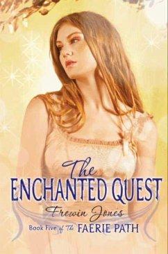 Faerie Path #5: The Enchanted Quest (eBook, ePUB) - Jones, Frewin