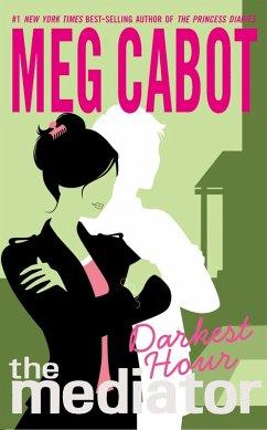 The Mediator #4: Darkest Hour (eBook, ePUB) - Cabot, Meg