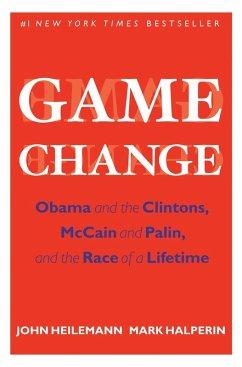 Game Change (eBook, ePUB) - Heilemann, John; Halperin, Mark