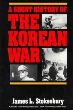 A Short History of the Korean War (eBook, ePUB) - Stokesbury, James L.