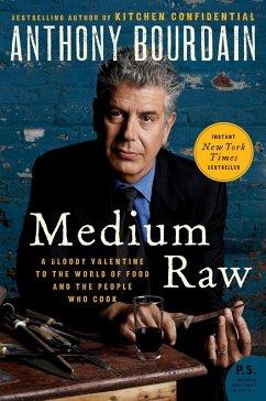 Medium Raw (eBook, ePUB) - Bourdain, Anthony