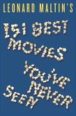 Leonard Maltin's 151 Best Movies You've Never Seen (eBook, ePUB)