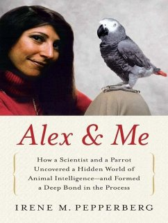 Alex & Me (eBook, ePUB) - Pepperberg, Irene