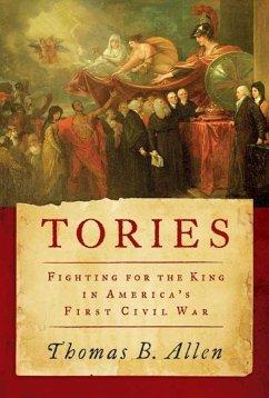 Tories (eBook, ePUB) - Allen, Thomas B.