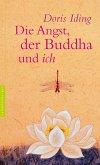 Die Angst, der Buddha und ich (eBook, ePUB)