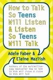 How to Talk So Teens Will Listen and Listen So Teens Will Talk (eBook, ePUB)