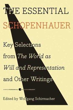 The Essential Schopenhauer (eBook, ePUB) - Schopenhauer, Arthur