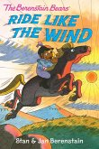 The Berenstain Bears Chapter Book: Ride Like the Wind (eBook, ePUB)