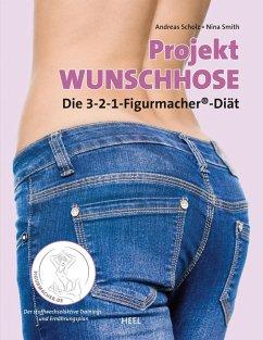 Projekt Wunschhose (eBook, ePUB) - Smith, Nina; Scholz, Andreas