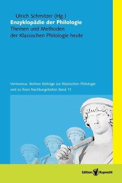 Enzyklopädie der Philologie (eBook, PDF) - Mundt, Felix; Kanthak, Anna-Maria; Kitzbichler, Josefine; Kipf, Stefan; Liebermann, Bianca; Overwi, Oliver