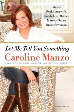 Let Me Tell You Something (eBook, ePUB) - Manzo, Caroline