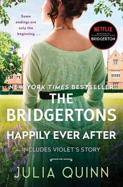 The Bridgertons: Happily Ever After (eBook, ePUB) - Quinn, Julia