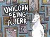 Unicorn Being a Jerk (eBook, ePUB)