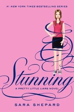 Pretty Little Liars #11: Stunning (eBook, ePUB) - Shepard, Sara