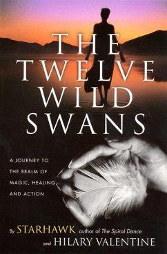 The Twelve Wild Swans (eBook, ePUB) - Starhawk; Valentine, Hillary