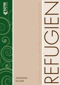Refugien (eBook, PDF) - Kulzer, Johanna