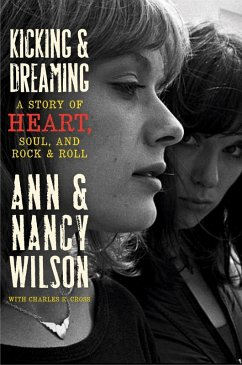 Kicking & Dreaming (eBook, ePUB) - Wilson, Nancy; Wilson, Ann; Cross, Charles R.
