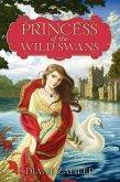 Princess of the Wild Swans (eBook, ePUB)