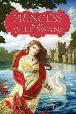 Princess of the Wild Swans (eBook, ePUB) - Zahler, Diane