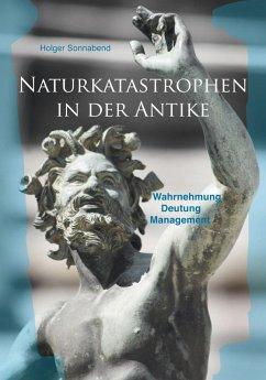 Naturkatastrophen in der Antike (eBook, ePUB) - Sonnabend, Holger