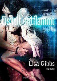 Eiskalt entflammt - Gibbs, Lisa