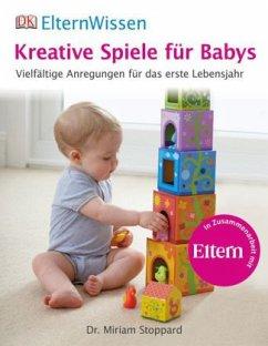 Kreative Spiele für Babys - Stoppard, Miriam