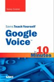 Sams Teach Yourself Google Voice in 10 Minutes, Portable Documents (eBook, PDF)