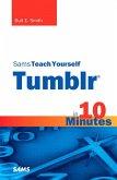 Sams Teach Yourself Tumblr in 10 Minutes, Portable Documents (eBook, PDF)