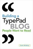 Building a TypePad Blog People Want to Read (eBook, PDF)