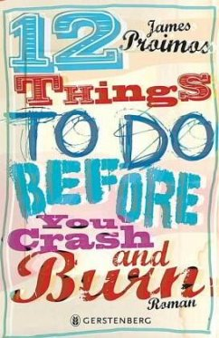 12 things to do before you crash and burn - Proimos, James