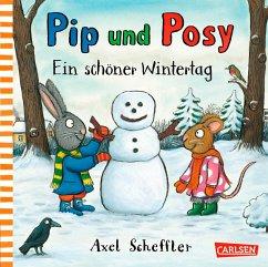 Ein schöner Wintertag / Pip und Posy Bd.6 - Scheffler, Axel