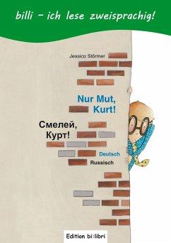 Nur Mut, Kurt! Kinderbuch Deutsch-Russisch mit Leserätsel - Störmer, Jessica