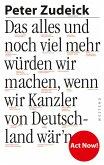 Das alles und noch viel mehr würden wir machen, wenn wir Kanzler von Deutschland wär'n (eBook, ePUB)