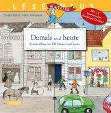 Damals und heute - Kinderalltag vor 100 Jahren und heute / Lesemaus Bd.31